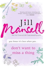 Don't Want to Miss a Thing ebook by Jill Mansell