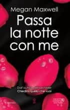 Passa la notte con me ebook by Megan Maxwell