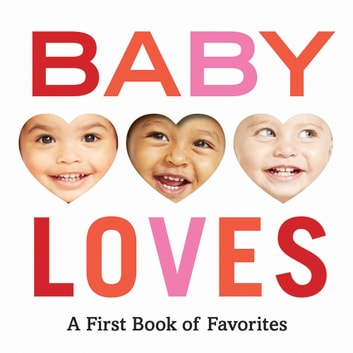 Baby Loves - A First Book of Favorites ebook by Abrams Appleseed