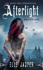 Afterlight - The Dark Ink Chronicles ebook by Elle Jasper