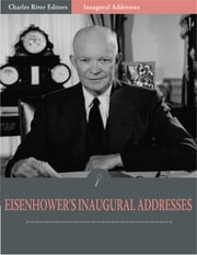 Inaugural Addresses: President Dwight Eisenhowers Inaugural Addresses (Illustrated) ebook by Dwight Eisenhower