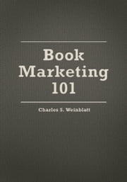 Book Marketing 101 ebook by Charles Weinblatt