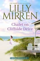 Chalet on Cliffside Drive ebook by Lilly Mirren