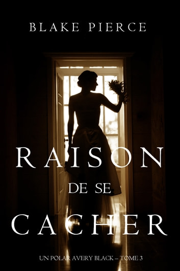 Raison de se Cacher (Un Polar Avery Black – Tome 3) eBook by Blake Pierce