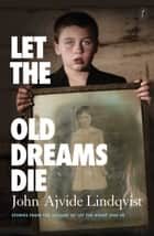 Let the Old Dreams Die ebook by