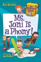 My Weirdest School #7: Ms. Joni Is a Phony! ebook by Dan Gutman, Jim Paillot