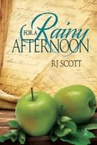 For a Rainy Afternoon ebook by RJ Scott