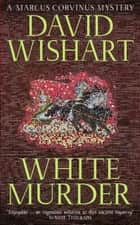 White Murder ebook by David Wishart