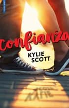 CONFIANZA ebook by Kylie Scott