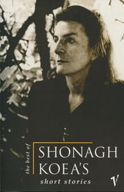 The Best of Shonagh Koea's Short Stories ebook by Shonagh Koea