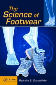 The Science of Footwear ebook by Goonetilleke, Ravindra S.