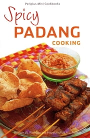 Spicy Padang Cooking ebook by William  W. Wongso,Hayatinufus A. L. Tobing