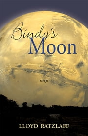 Bindy's Moon ebook by Lloyd Ratzlaff