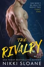 The Rivalry ebook by Nikki Sloane