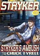 Stryker 2: Stryker's Ambush ebook by Chuck Tyrell