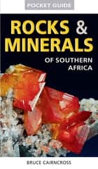 Pocket Guide to Rocks & Minerals of southern Africa ebook by Bruce Cairncross