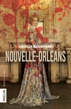 Nouvelle-Orléans ebook by Camille Bouchard