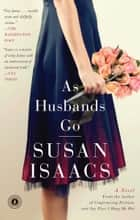 As Husbands Go - A Novel ebook door Susan Isaacs
