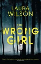 The Wrong Girl eBook by Laura Wilson