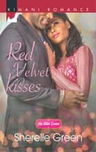 Red Velvet Kisses eBook by Sherelle Green