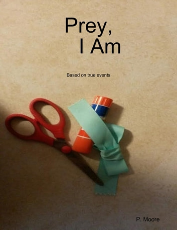 Prey, I Am ebook by P. Moore