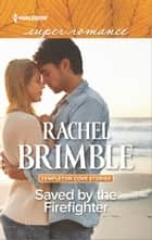 Saved by the Firefighter ebook by Rachel Brimble