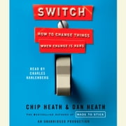 Switch - How to Change Things When Change Is Hard audiobook by Chip Heath, Dan Heath