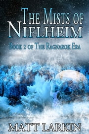 The Mists of Niflheim ebook by Matt Larkin