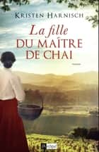 La fille du maître de chai ebook by Kristen Harnisch