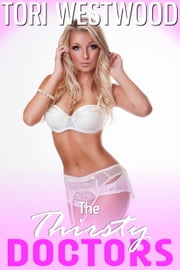 The Thirsty Doctors ebook by Tori Westwood