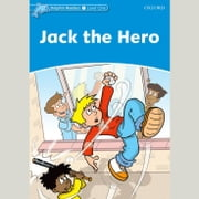 Jack The Hero - Level One audiobook by Christine Lindop