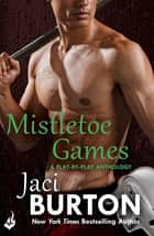 Mistletoe Games: A Play-By-Play Anthology ebook by