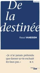 De la destinée eBook by Raoul VANEIGEM