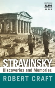 Stravinsky: Discoveries and Memories ebook by Robert Craft
