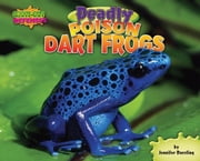 Deadly Poison Dart Frogs ebook by Dussling, Jennifer