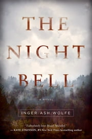 The Night Bell: A Novel (A Detective Hazel Micallef Mystery) ebook by Inger Ash Wolfe