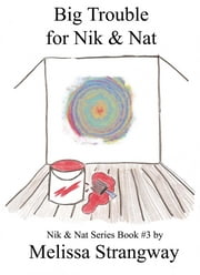 Big Trouble For Nik & Nat ebook by Melissa Strangway
