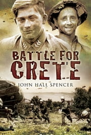 Battle for Crete ebook by John  Hall Spencer