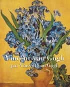 Vincent van Gogh ebook by Victoria Charles, Vincent van Gogh