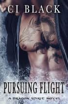 Pursuing Flight ebook by C.I. Black