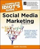 The Complete Idiot's Guide to Social Media Marketing, 2nd Edition ebook by Jennifer Abernethy