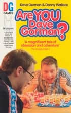 Are You Dave Gorman? ebook by Danny Wallace, Dave Gorman