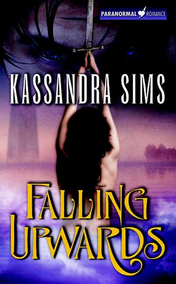Falling Upwards - Paranormal Romance ebook by Kassandra Sims