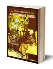 A Christmas Carol (Illustrated by Arthur Rackham) ebook by Charles Dickens