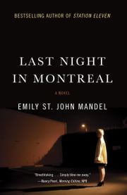 Last Night in Montreal ebook by Emily St. John Mandel