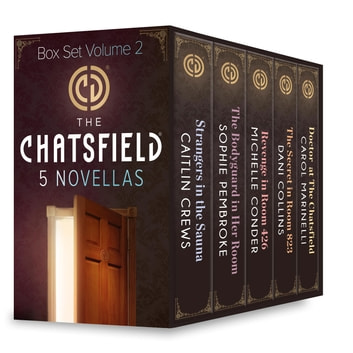The Chatsfield Novellas Box Set Volume 2 - An Anthology ebook by Caitlin Crews,Sophie Pembroke,Michelle Conder,Dani Collins,Carol Marinelli