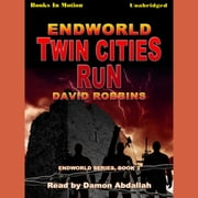 Endworld: Twin Cities Run audiobook by David Robbins