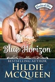 Blue Horizon - Shades of Blue, #5 ebook by Hildie McQueen