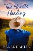 Two Hearts Healing (Merindah Park, #3) ebook by Renee Dahlia