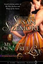 My Own True Love (Regency Historical Romance) ebook by Susan Sizemore